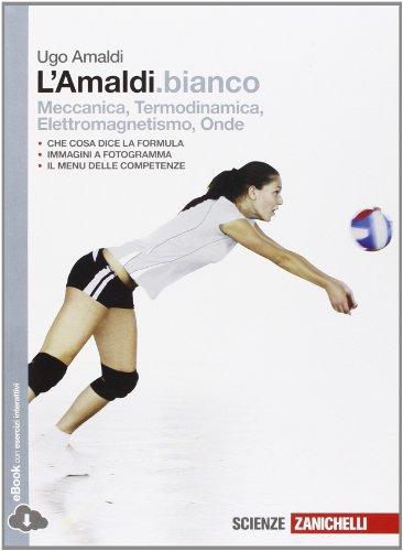 L'Amaldi.bianco. Per le Scuole superiori. Con e-book. Con espansione online