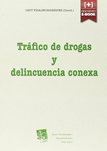 Tráfico de Drogas y Delincuencia Conexa (Criminología y Educación Social) de Miguel Angel Núñez Paz (18 nov 2014) Tapa blanda