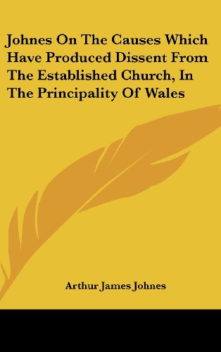 Johnes on the Causes Which Have Produced Dissent from the Established Church, in the Principality of Wales
