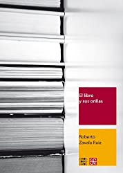 El libro y sus orillas / The Book and Its Edges: Tipografia, originales, redaccion, correccion de estilo y de pruebas / Typography, Original Writing, Copyediting and Proofing