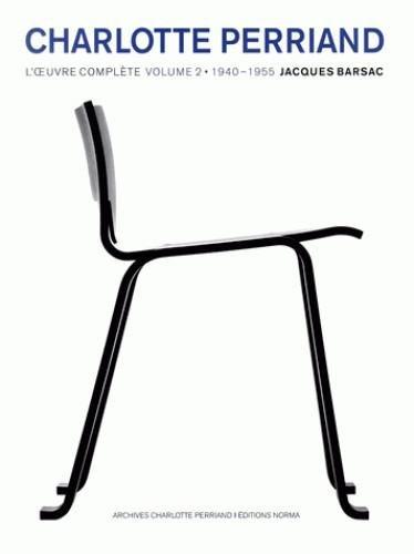 Charlotte Perriand : L'oeuvre complète Volume 2, 1940-1955 par Jacques Barsac