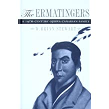 The Ermatingers: A 19th-Century Ojibwa-Canadian Family