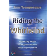 Riding the Whirlwind: Connecting People and Organisations in a Culture of Innovation (Bright 'I's) by Trompenaars, Fons (2007) Hardcover