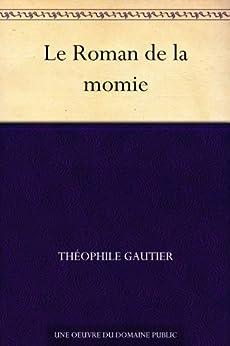 Le Roman de la momie par [Gautier, Théophile]