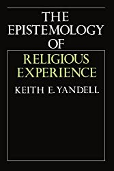 The Epistemology of Religious Experience by Keith E. Yandell (2010-09-15)