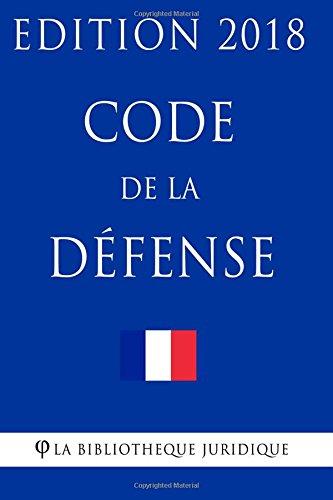 Code de la dfense: Edition 2018