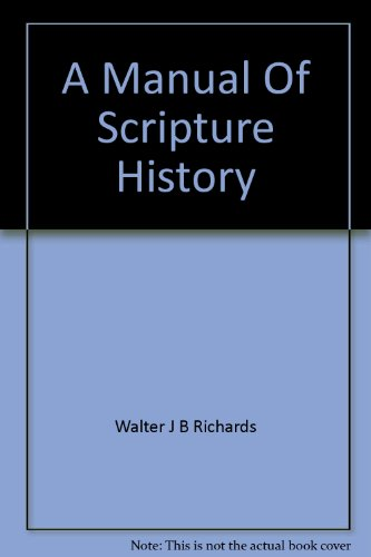 A Manual of Scripture History; Being an Analysis of the Historical Books of the Old Testament (Ninth Edition)