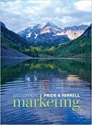 Marketing 2012 16th (sixteenth) Edition by Pride, William M., Ferrell, O. C. published by South-Western College Cengage Learning (2011)