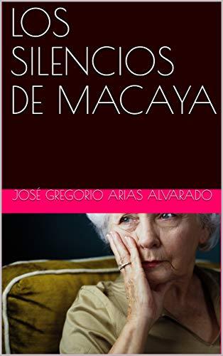 LOS SILENCIOS DE MACAYA