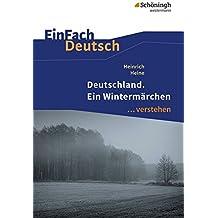 EinFach Deutsch ...verstehen: Heinrich Heine: Deutschland. Ein Wintermärchen