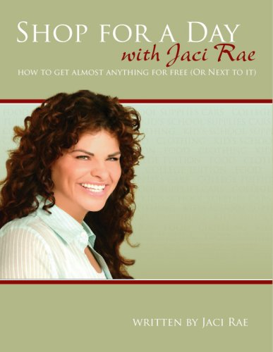 Shop for a Day with Jaci Rae - How to Get Almost Anything for Free (English Edition) - Home Health Care-queen