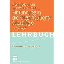 Einführung in die Organisationssoziologie (Studienskripten zur Soziologie)