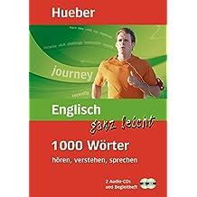 Englisch ganz leicht - 1 000 Wörter hören, verstehen, sprechen (mobiler Wortschatztrainer mit 2-Audio-CDs und Begleitheft)