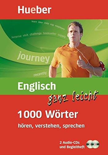 Englisch ganz leicht - 1 000 Wörter hören, verstehen, sprechen (mobiler Wortschatztrainer mit 2-Audio-CDs und Begleitheft) (Englisch Audio-cd Lernen)