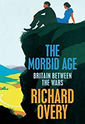 The Morbid Age: Britain Between the Wars