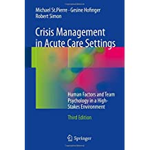 Crisis Management in Acute Care Settings: Human Factors and Team Psychology in a High-Stakes Environment