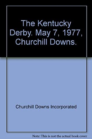 The Kentucky Derby. May 7, 1977, Churchill Downs. (Churchill Derby Downs)