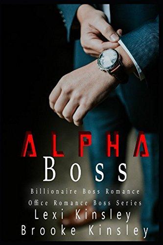 Alpha Boss: Billionaire Boss Romance (Office Romance Boss Series)