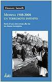 Messina 1908-2008 un terremoto infinito. Storia di una città tornata alla vita ma rimasta incompiuta
