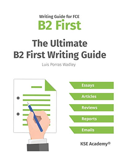 The Ultimate B2 First Writing Guide: 15 B2 Writing Sample Tasks and 300+ Useful Expressions