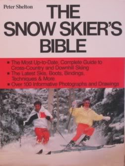 The Snow Skier's Bible (Doubleday Outdoor Bibles) por Peter Shelton