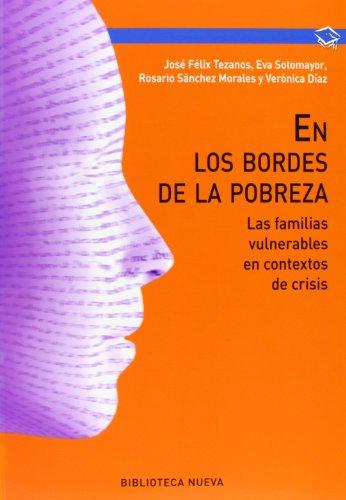 En los bordes de la pobreza: las familias vulnerables en contextos de crisis por José Félix Tezanos Tortajada