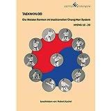 TAEKWON-DO - Die Meister Formen im traditionellen Chang-Hon System