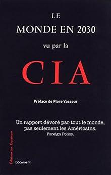 Le monde en 2030 vu par la CIA par [Collectif]