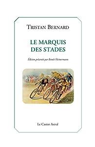 Le marquis des stades par Tristan Bernard