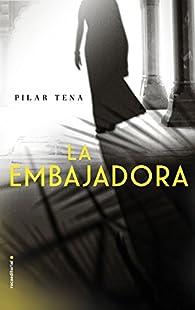 La Embajadora par Pilar Tena