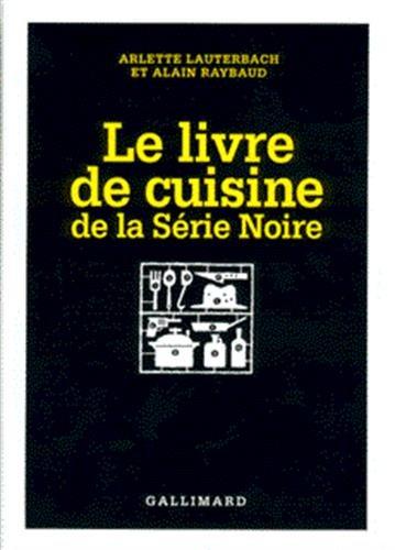 Le Livre de cuisine de la Série Noire