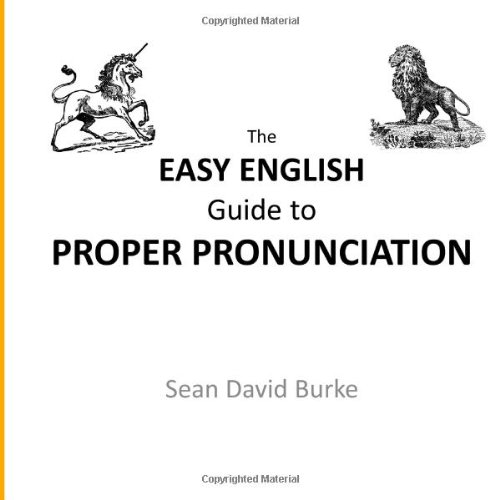 The Easy English Guide to Proper Pronunciation: For Teachers of ESL and Primary English