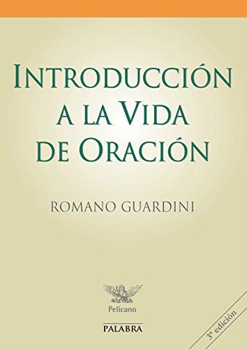 Introducción a la vida de oración por Romano; López Quintás, Alfonso (tr.) Guardini