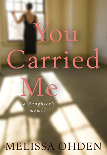 you-carried-me-a-daughters-memoir