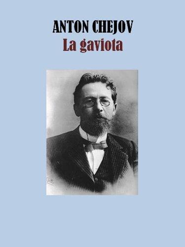 LA GAVIOTA por ANTON CHEJOV