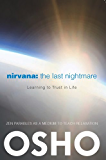 Nirvana: The Last Nightmare: Learning to Trust in Life