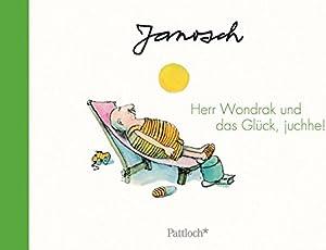 Herr Wondrak und das Glück, juchhe!