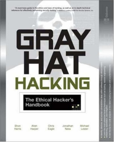 Gray Hat Hacking: The Ethical Hacker's Handbook (All-In-One) by Shon Harris (1-Jan-2005) Paperback