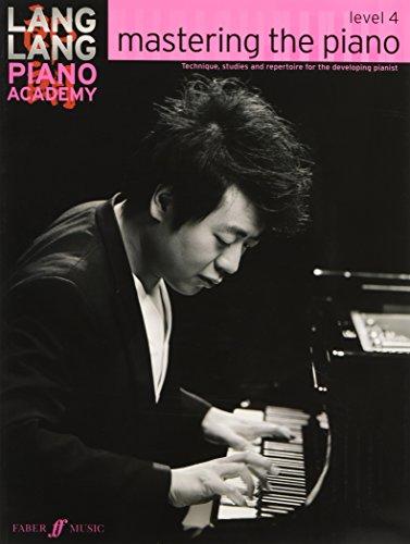 Lang Lang Piano Academy : Mastering the piano level 4 --- Piano