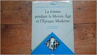 Lire La femme pendant le Moyen âge et l'époque moderne : Actes des 6es Journées anthropologiques de Valbonne, 9-10-11 juin 1992 pdf ebook