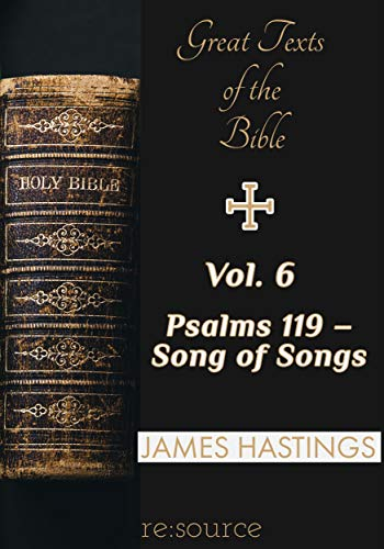 Great Texts of the Bible, Volume 6: Psalms 119 - Song of Songs (English Edition)