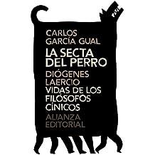 La secta del perro. Vidas de los filósofos cínicos (El Libro De Bolsillo - Clásicos De Grecia Y Roma)