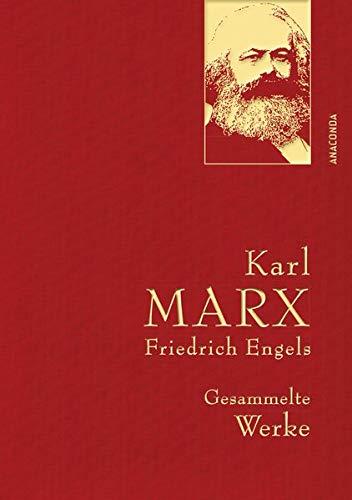 Karl Marx / Friedrich Engels - Gesammelte Werke (Leinenausg. mit goldener Schmuckprägung) (Anaconda Gesammelte Werke)