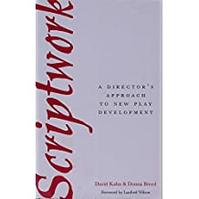 [(Scriptwork: a Director's Approach to New Play Development)] [By (author) David Kahn] published on (December, 1995)