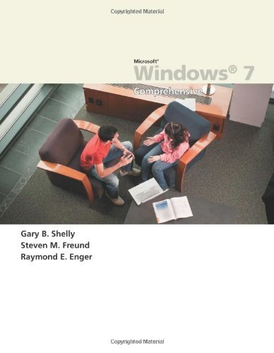 Microsoft Windows 7: Comprehensive (Available Titles Skills Assessment Manager (SAM) - Office 2010) 1st edition by Shelly, Gary B., Freund, Steven M., Enger, Raymond E. (2010) Paperback