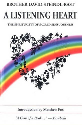 A Listening Heart: The Spirituality of Sacred Sensuousness: The Art of Contemplation