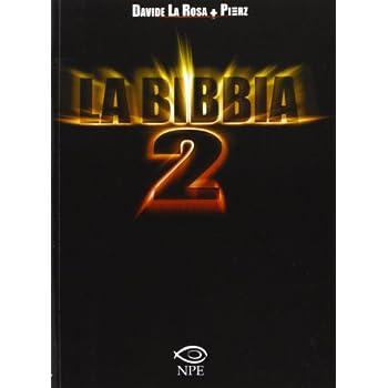 La Bibbia 2. Il Sequel Del Libro Più Letto Al Mondo Che Nessuno Ha Mai Letto