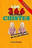 Los 366 Mejores Chistes: 2ª Parte - Para Sonreír cada día del año Bisiesto