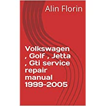 Volkswagen , Golf , Jetta , Gti service repair manual 1999-2005 (English Edition