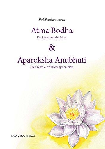 Atma Bodha & Aparoksha Anubhuti: Die Erkenntnis des Selbst & Die direkte Verwirklichung des Selbst